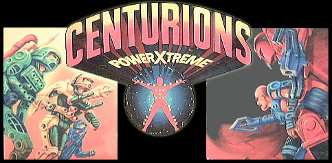 Centurions. Power Extreme! Man and Machine!